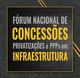Novas Concessões, privatizações e PPPs em Infra.